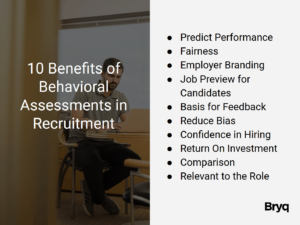 10 Benefits of Using A Behavioral Assessment in Recruitment