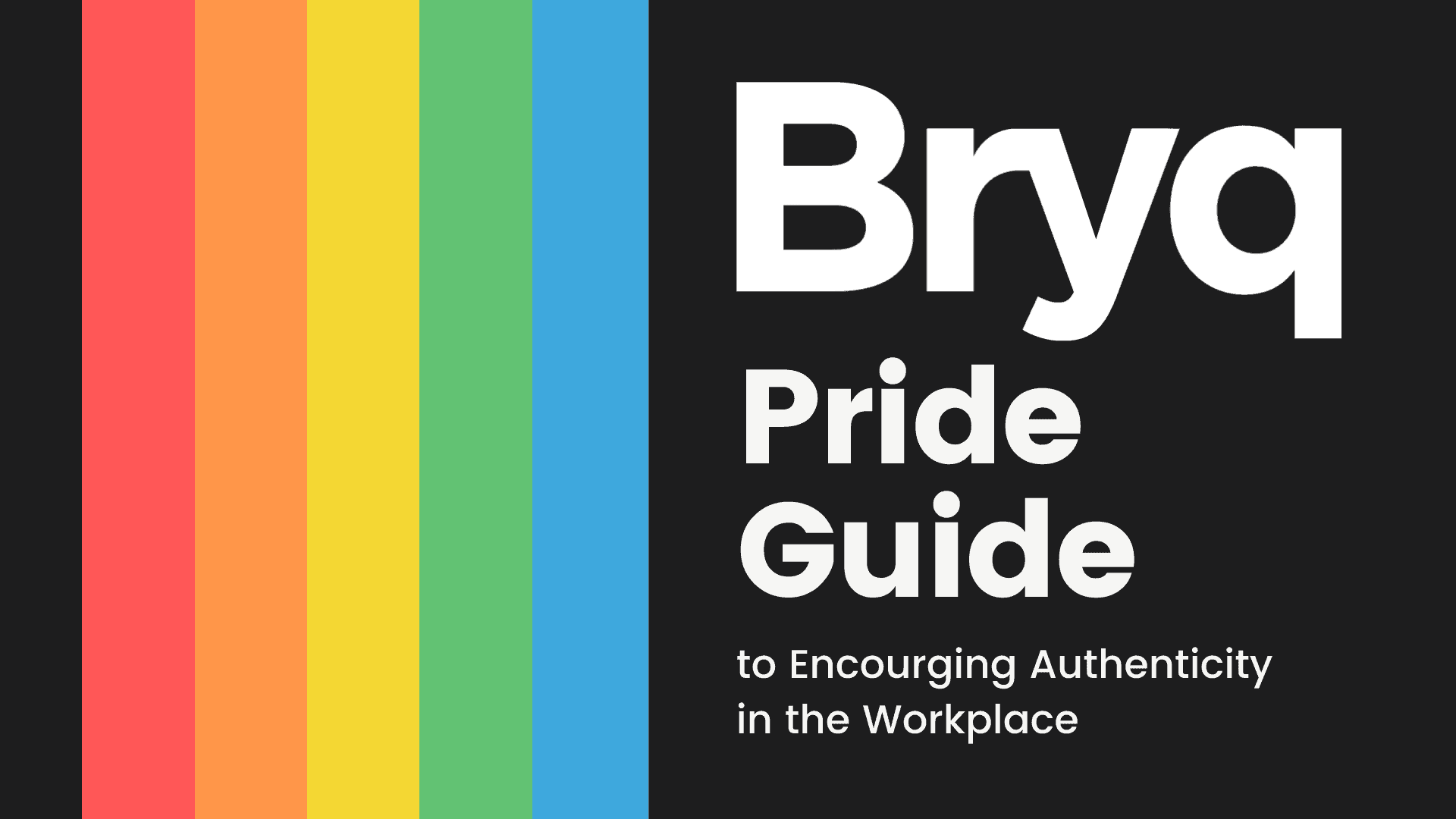 This is Bryq's Pride Guide to Encouraging Authenticity in the Workplace for LGBTQ WorkersAuthenticity in
