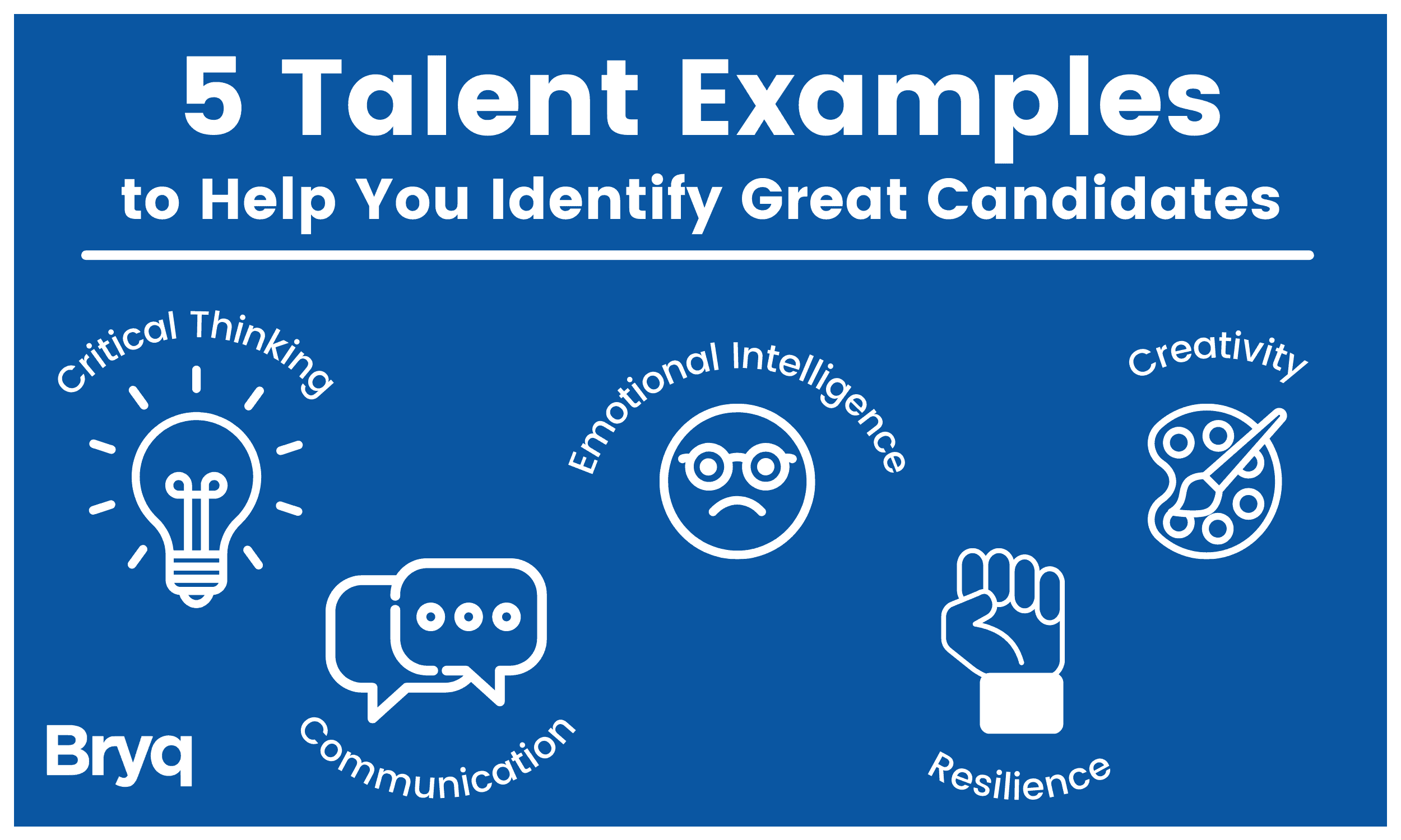 Finding good talent is great, but finding the right talent is better. Look out for these talent examples when looking for the perfect hire.